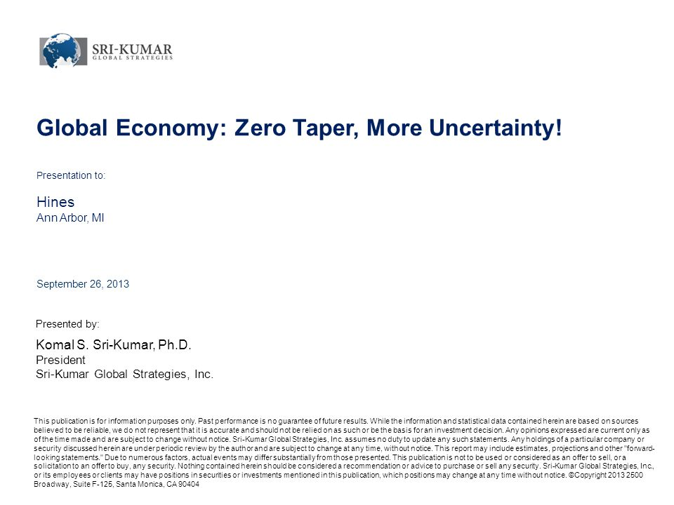 Global Economy: Zero Taper, More Uncertainty.