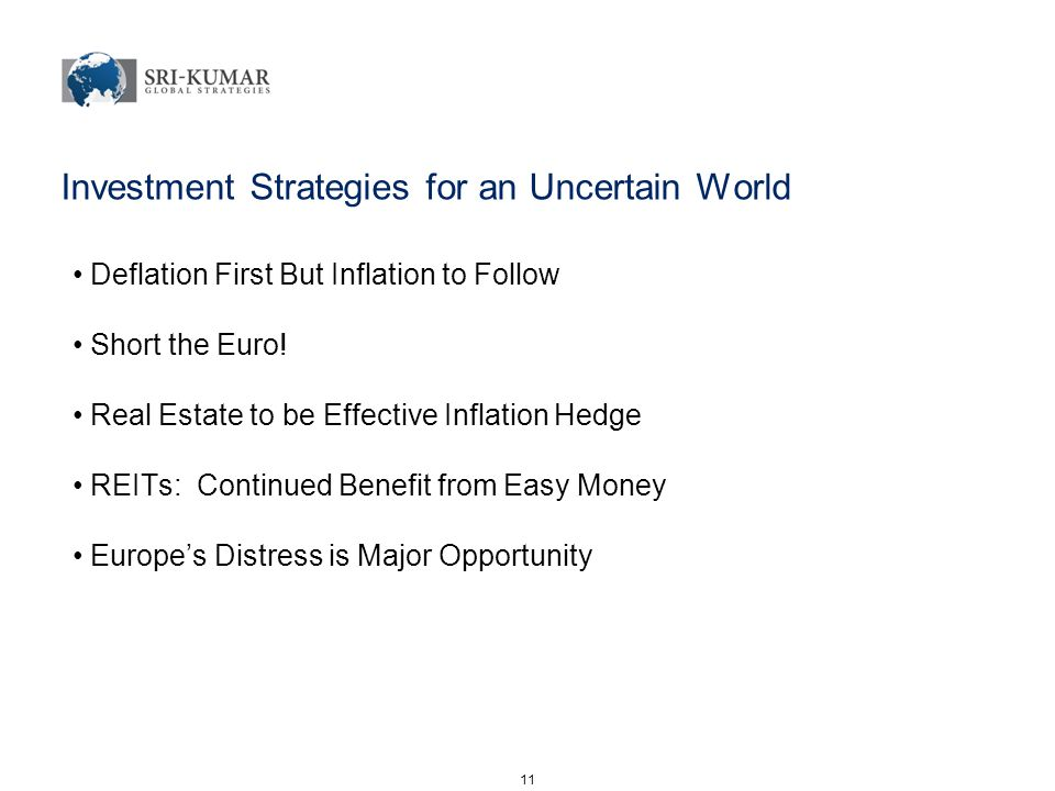 Investment Strategies for an Uncertain World 11 Deflation First But Inflation to Follow Short the Euro.