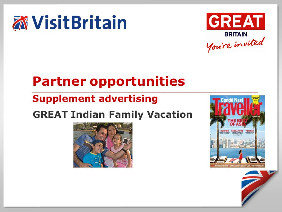 Partner opportunities __________________________________________________________________________________________ Supplement advertising GREAT Indian Family Vacation