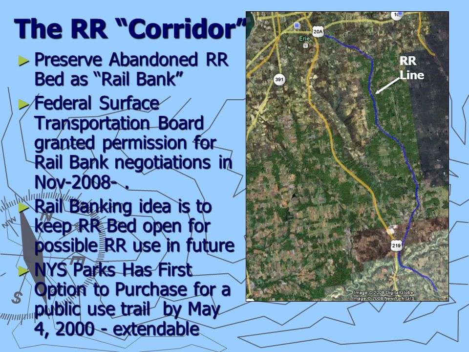 The RR Corridor ► Preserve Abandoned RR Bed as Rail Bank ► Federal Surface Transportation Board granted permission for Rail Bank negotiations in Nov-2008-.