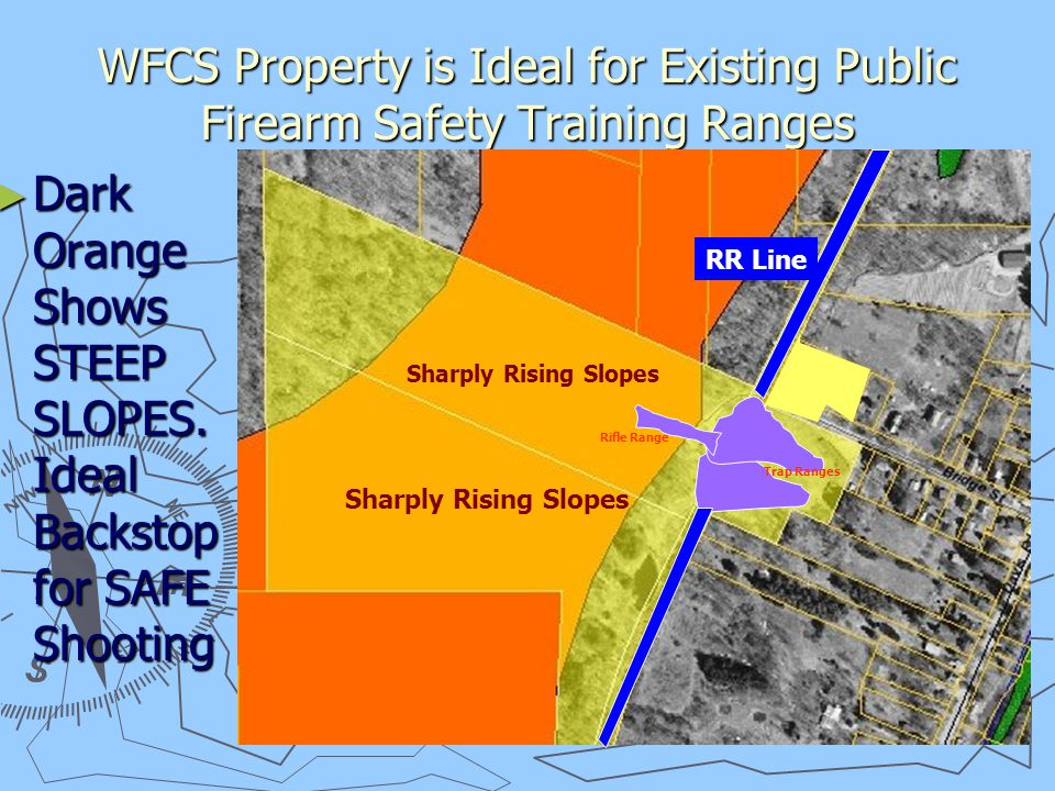 WFCS Property is Ideal for Existing Public Firearm Safety Training Ranges ► Dark Orange Shows STEEP SLOPES.