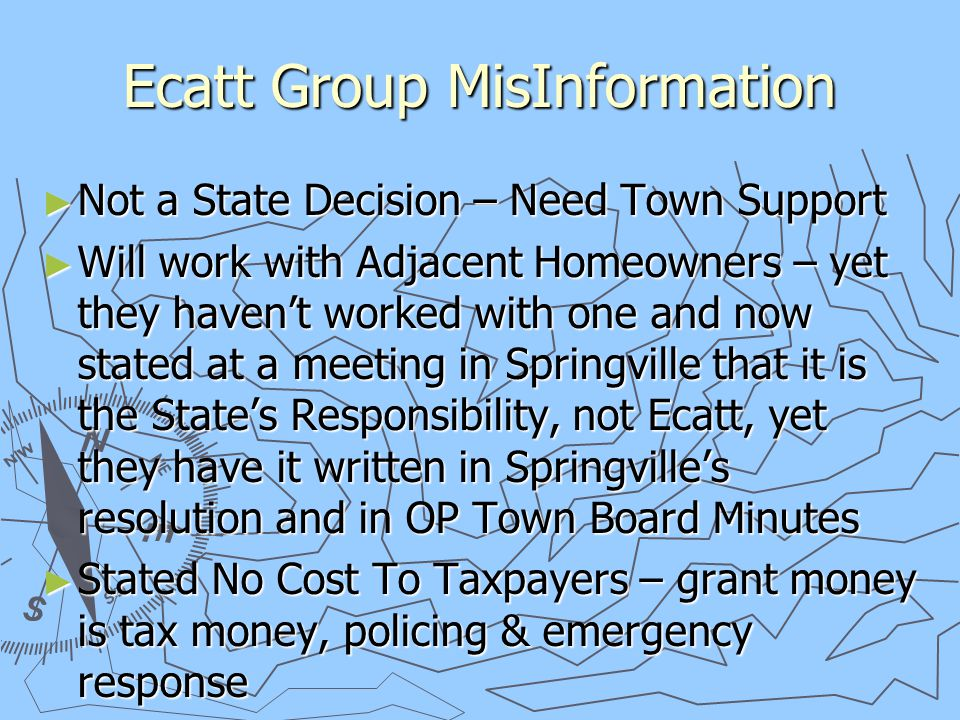 Ecatt Group MisInformation ► Not a State Decision – Need Town Support ► Will work with Adjacent Homeowners – yet they haven't worked with one and now
