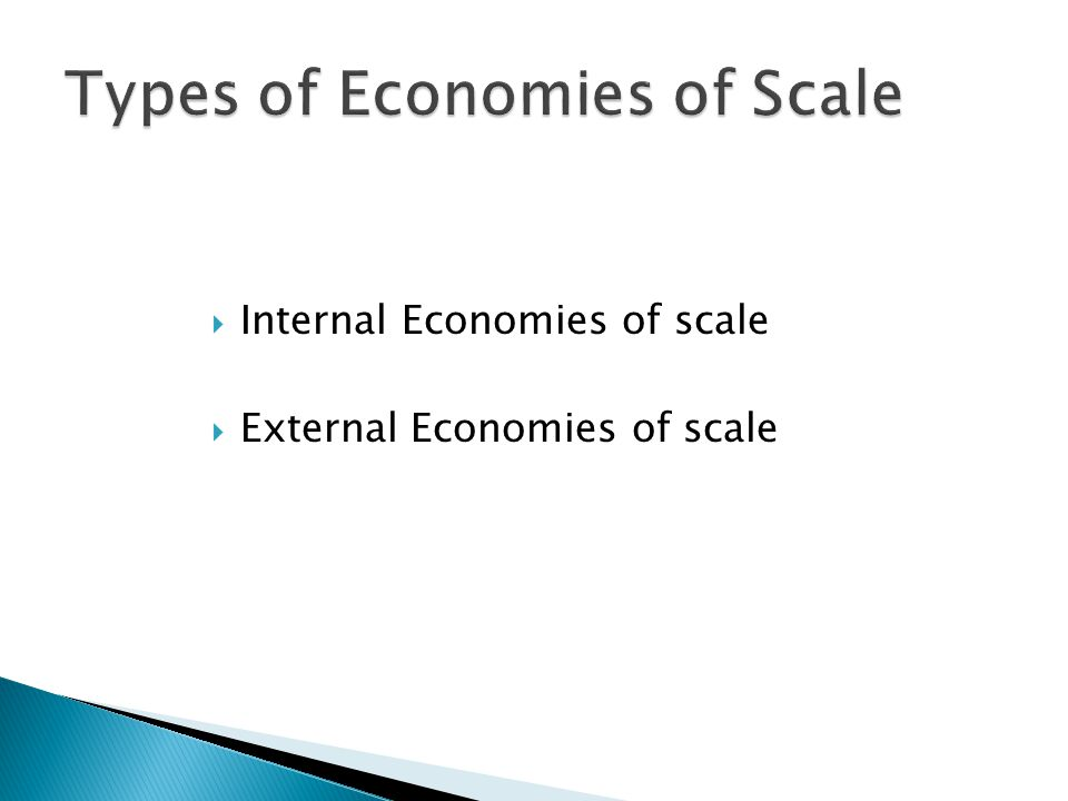  These are economies made within a firm as a result of mass production.