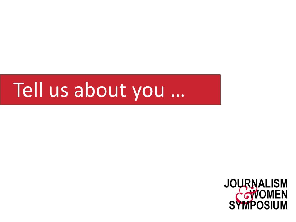 Tell us about you …