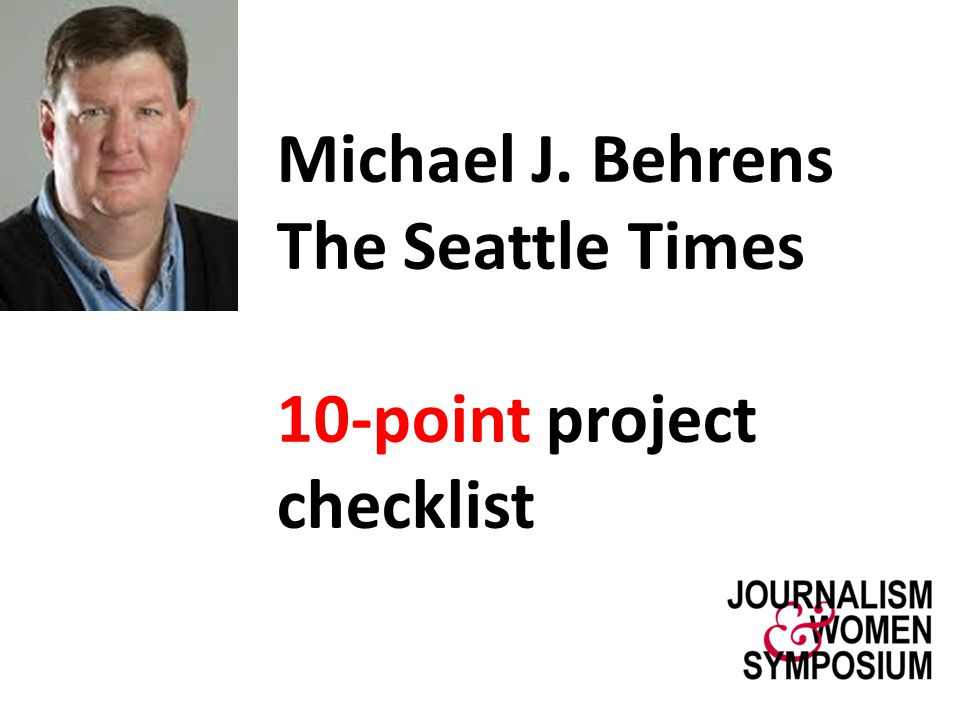 Michael J. Behrens The Seattle Times 10-point project checklist