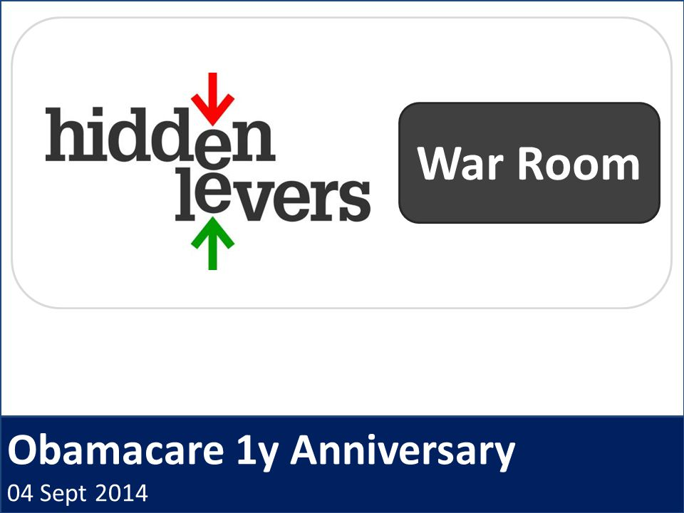 Obamacare 1y Anniversary 04 Sept 2014 War Room