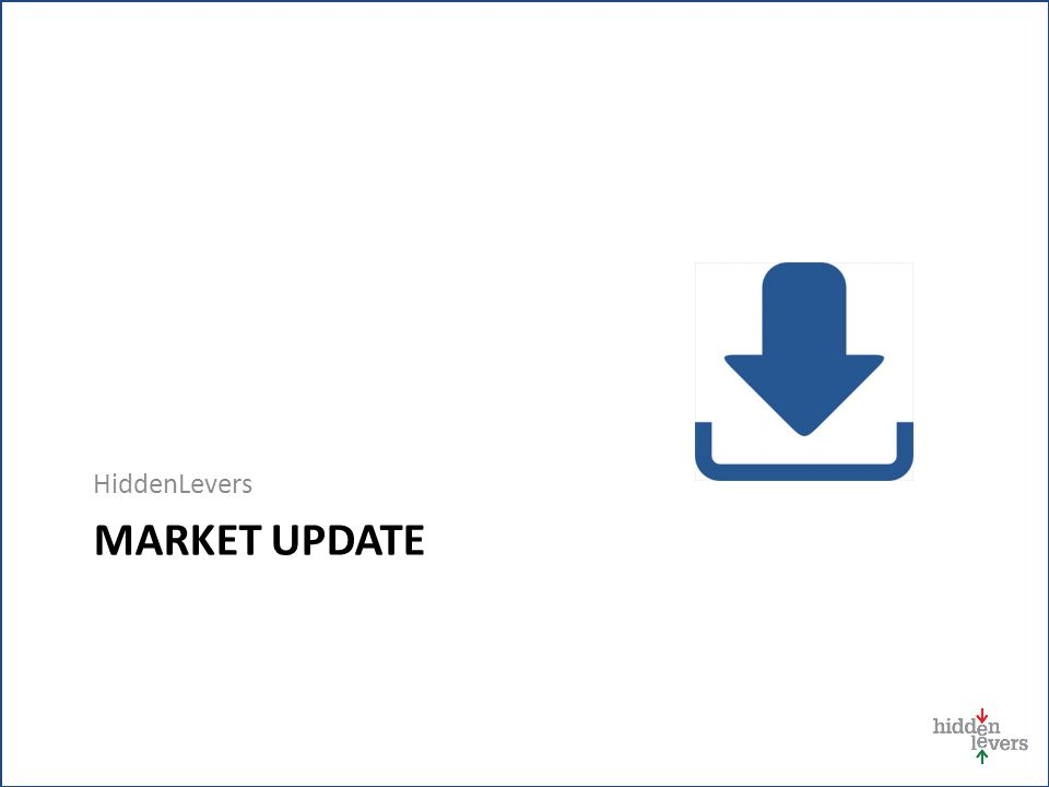 HiddenLevers MARKET UPDATE