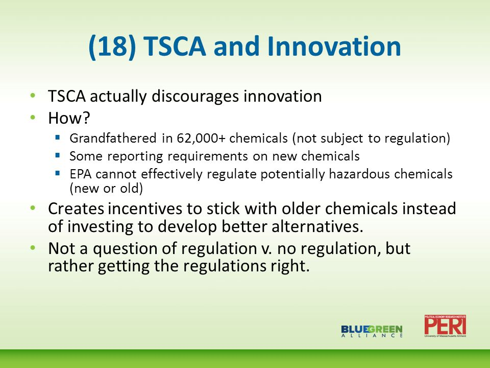 (18) TSCA and Innovation TSCA actually discourages innovation How.