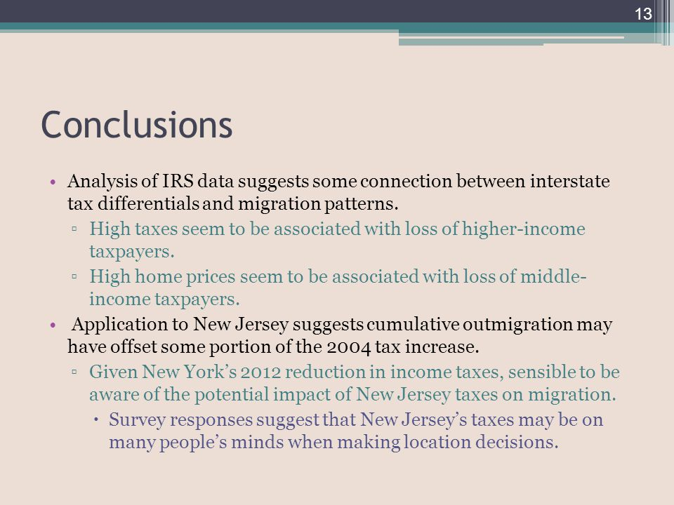Conclusions Analysis of IRS data suggests some connection between interstate tax differentials and migration patterns. ▫High taxes seem to be associat