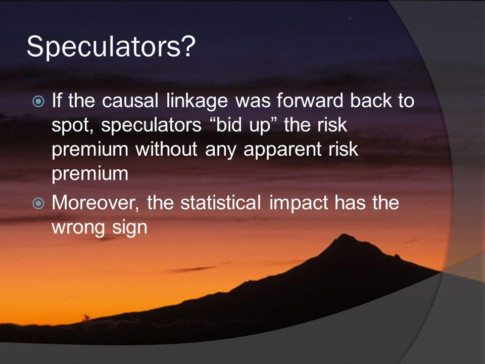 Speculators.