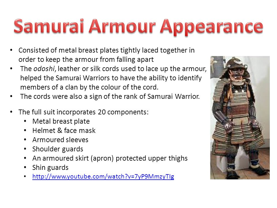 Consisted of metal breast plates tightly laced together in order to keep the armour from falling apart The odoshi, leather or silk cords used to lace up the armour, helped the Samurai Warriors to have the ability to identify members of a clan by the colour of the cord.