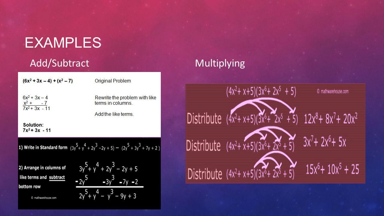 EXAMPLES Add/SubtractMultiplying