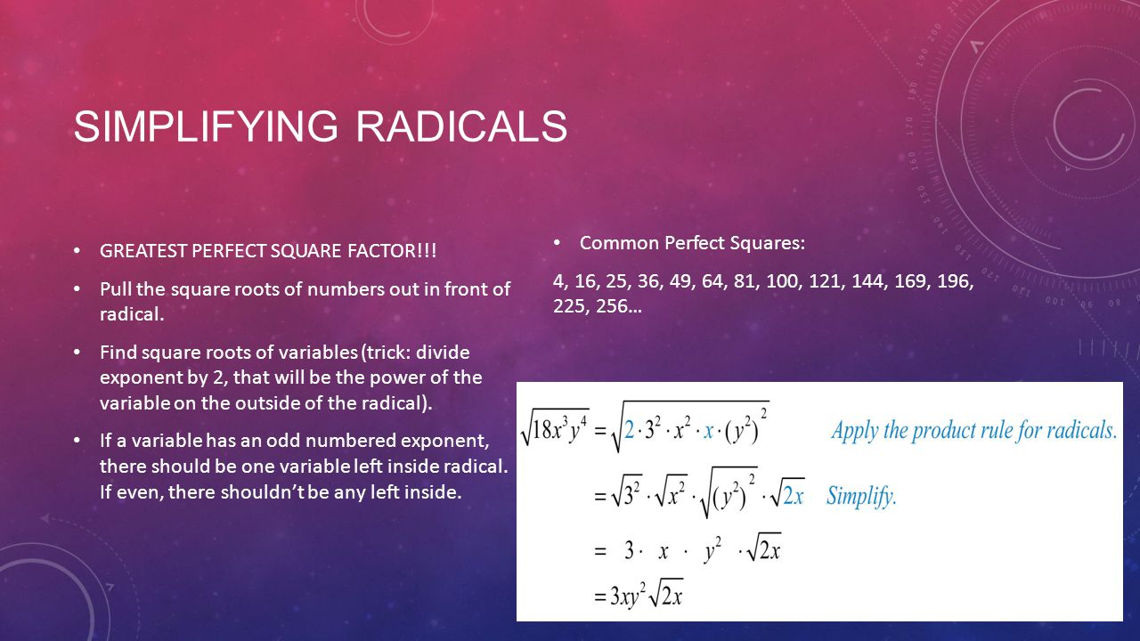 SIMPLIFYING RADICALS GREATEST PERFECT SQUARE FACTOR!!.