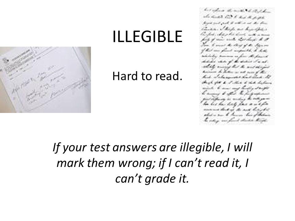 ILLEGIBLE Hard to read.