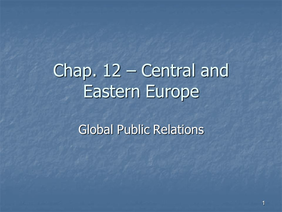 Chap. 12 – Central and Eastern Europe Global Public Relations 1