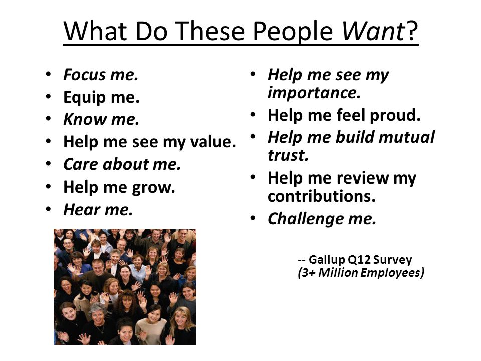 What Do These People Want. Focus me. Equip me. Know me.