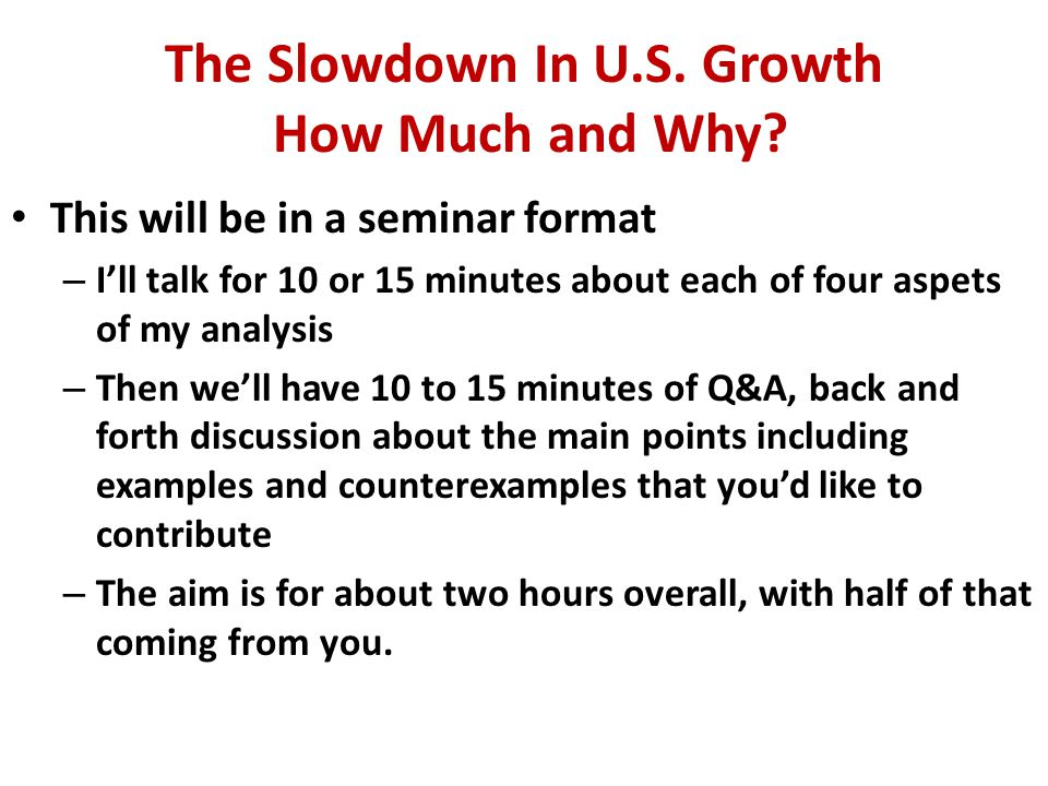 Is U.S.Growth Coming to an End. The Great Controversy – My forecast is that U.