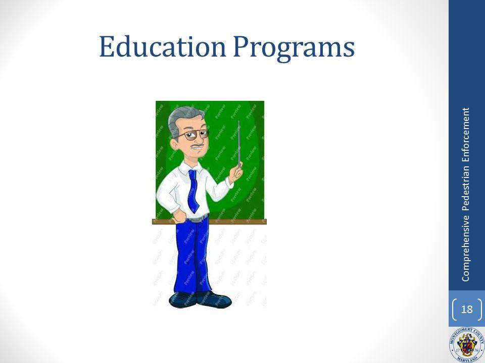 Education Programs 18 Comprehensive Pedestrian Enforcement