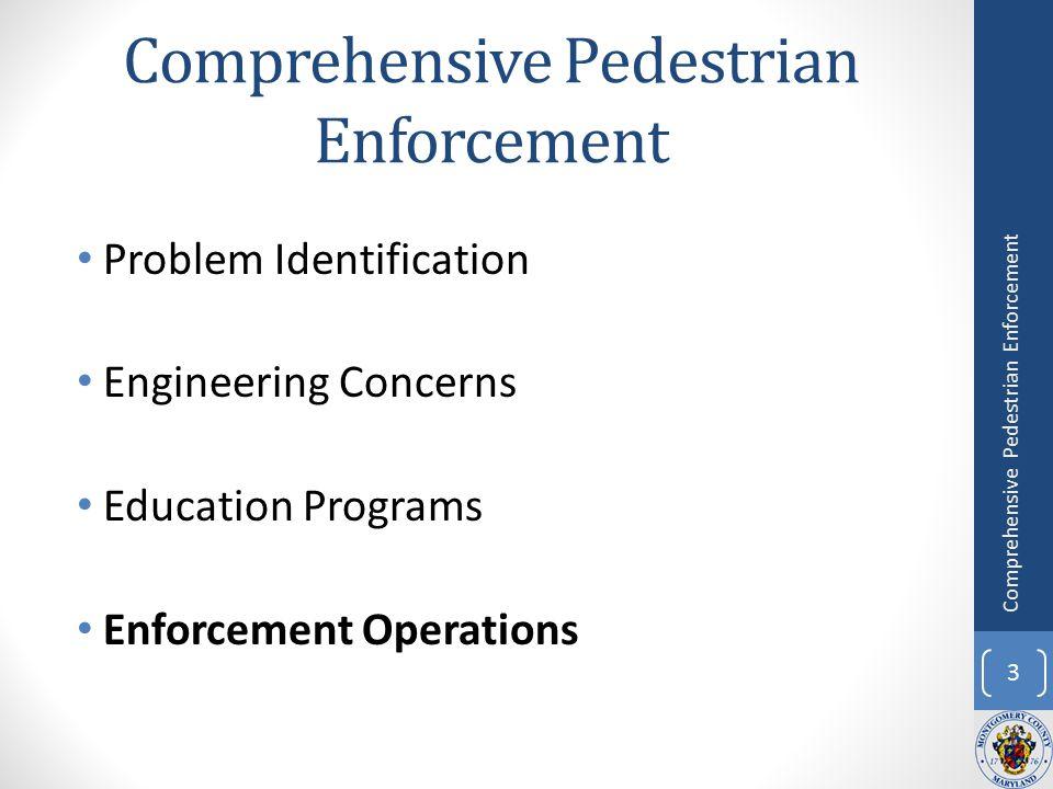 Problem Identification Engineering Concerns Education Programs Enforcement Operations 3 Comprehensive Pedestrian Enforcement