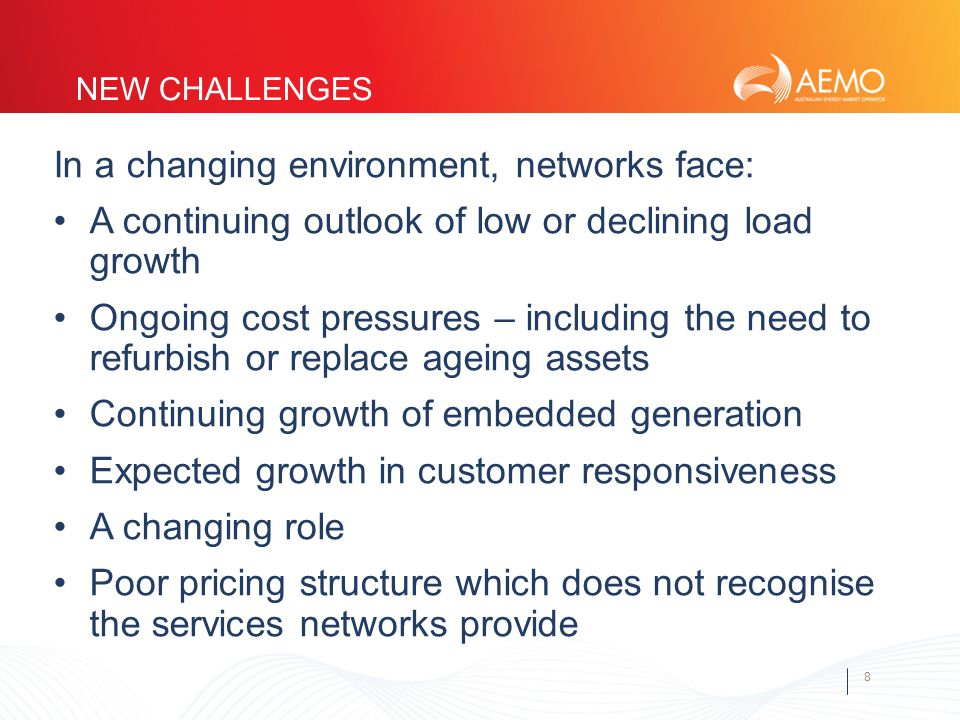 8 NEW CHALLENGES In a changing environment, networks face: A continuing outlook of low or declining load growth Ongoing cost pressures – including the need to refurbish or replace ageing assets Continuing growth of embedded generation Expected growth in customer responsiveness A changing role Poor pricing structure which does not recognise the services networks provide