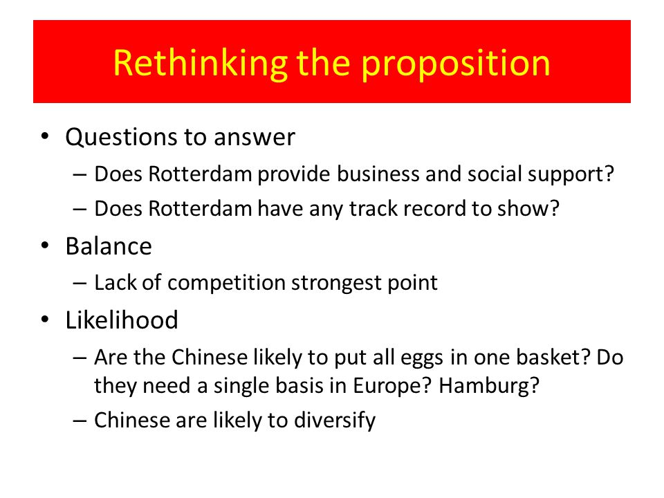 Rethinking the proposition Questions to answer – Does Rotterdam provide business and social support? – Does Rotterdam have any track record to show? B