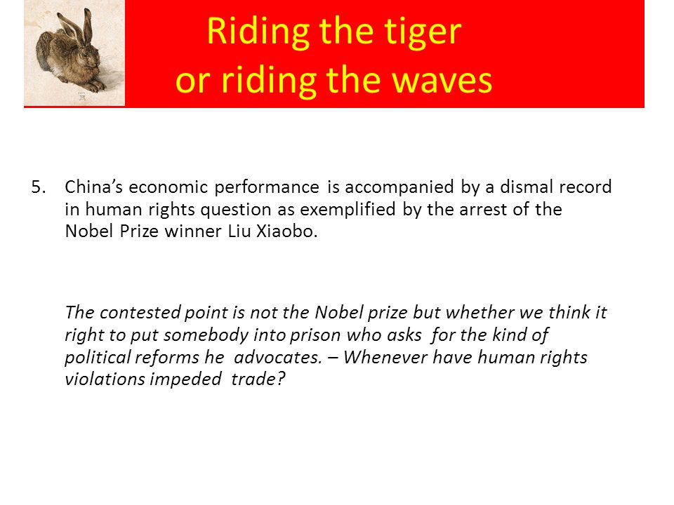 Riding the tiger or riding the waves 5.China's economic performance is accompanied by a dismal record in human rights question as exemplified by the a