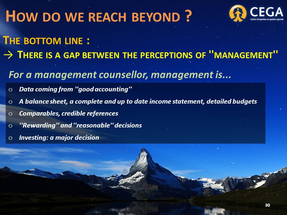 T HE BOTTOM LINE : →T HERE IS A GAP BETWEEN THE PERCEPTIONS OF MANAGEMENT 30 H OW DO WE REACH BEYOND .