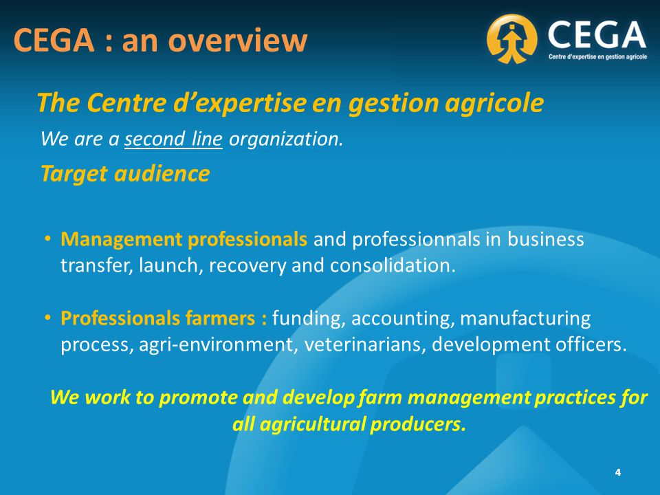 The Centre d'expertise en gestion agricole We are a second line organization.