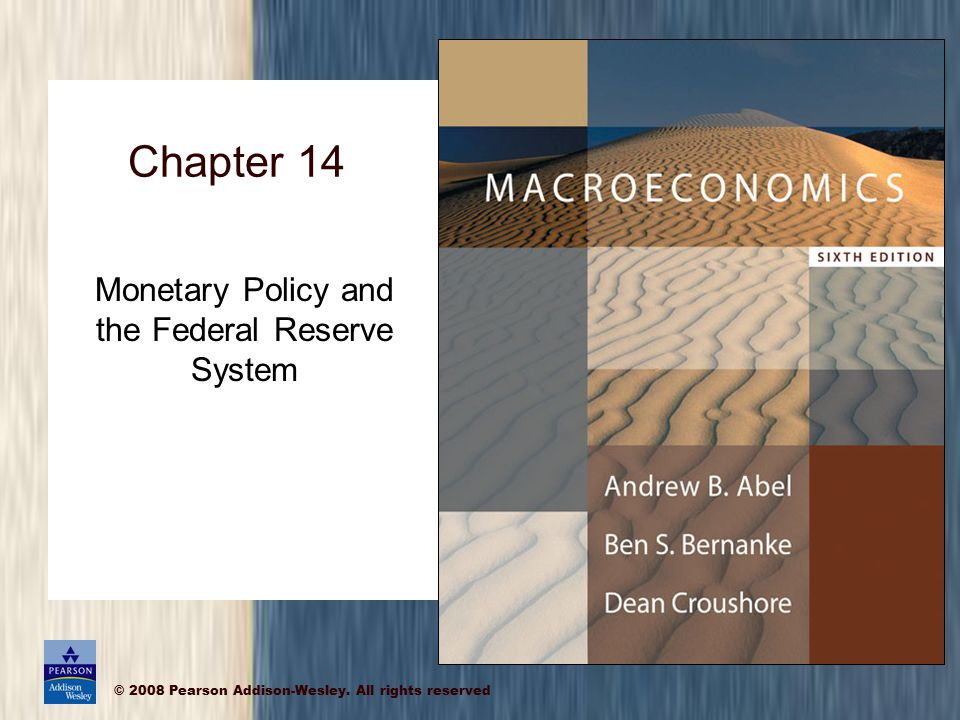 © 2008 Pearson Addison-Wesley. All rights reserved Chapter 14 Monetary Policy and the Federal Reserve System