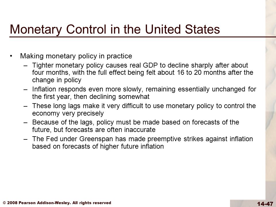 © 2008 Pearson Addison-Wesley. All rights reserved 14-47 Monetary Control in the United States Making monetary policy in practice –Tighter monetary po