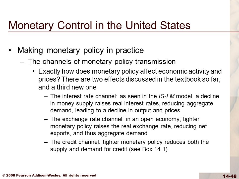 © 2008 Pearson Addison-Wesley. All rights reserved 14-48 Monetary Control in the United States Making monetary policy in practice –The channels of mon