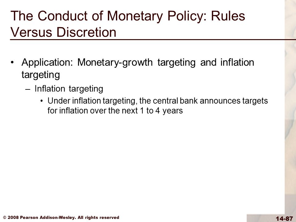© 2008 Pearson Addison-Wesley. All rights reserved 14-87 The Conduct of Monetary Policy: Rules Versus Discretion Application: Monetary-growth targetin