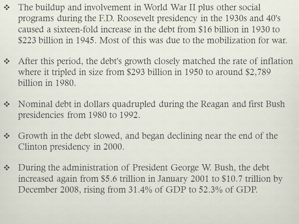  The buildup and involvement in World War II plus other social programs during the F.D.