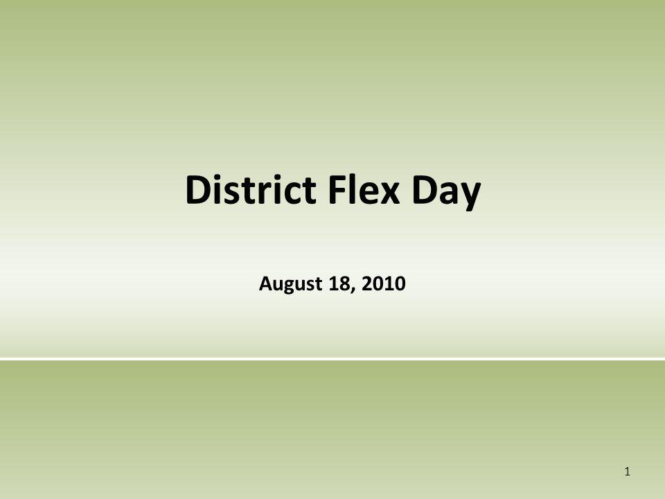 District Flex Day August 18, 2010 1