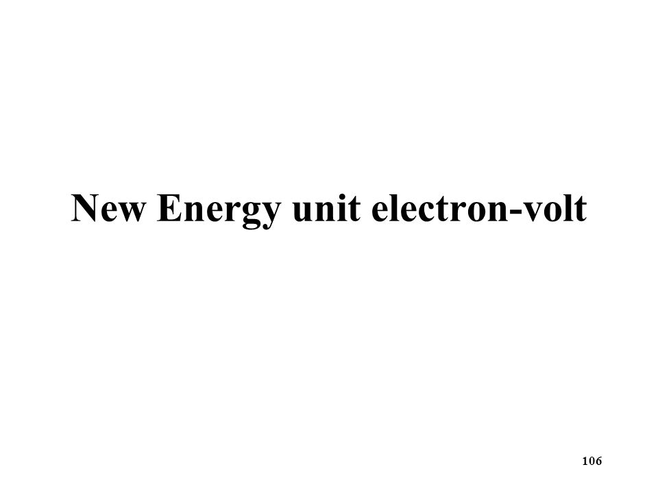 New Energy unit electron-volt 106