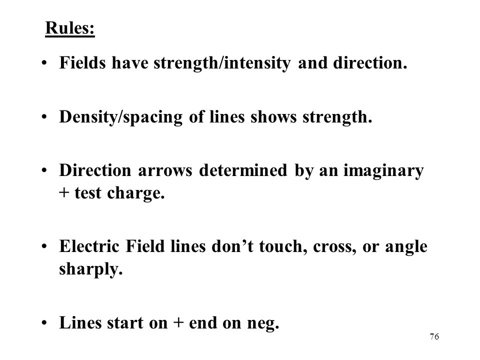 Rules: Fields have strength/intensity and direction.
