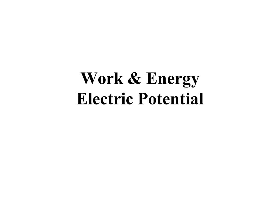 Work & Energy Electric Potential