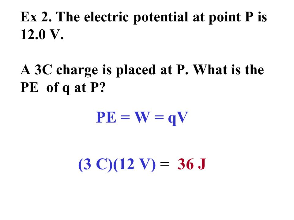 Ex 2. The electric potential at point P is 12.0 V.