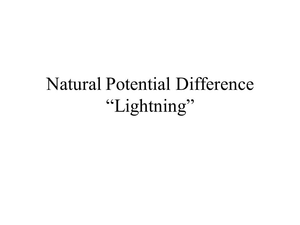 Natural Potential Difference Lightning