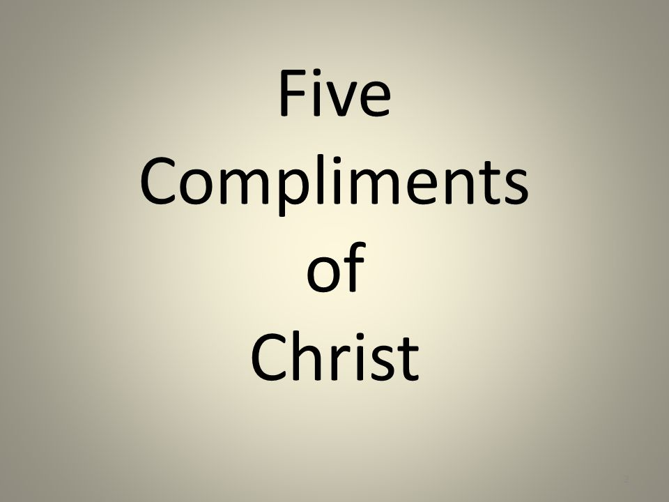 Five Compliments of Christ 2
