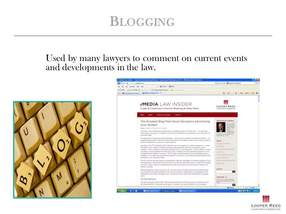 B LOGGING Used by many lawyers to comment on current events and developments in the law.