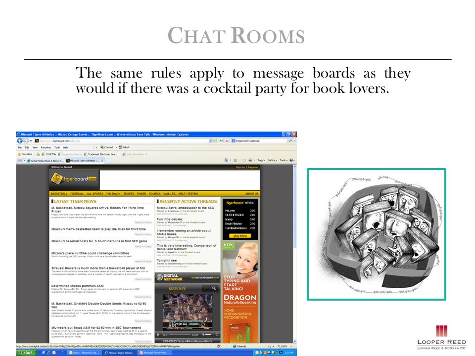 C HAT R OOMS The same rules apply to message boards as they would if there was a cocktail party for book lovers.