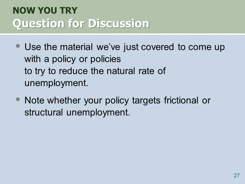 Question for Discussion NOW YOU TRY Question for Discussion  Use the material we've just covered to come up with a policy or policies to try to reduc