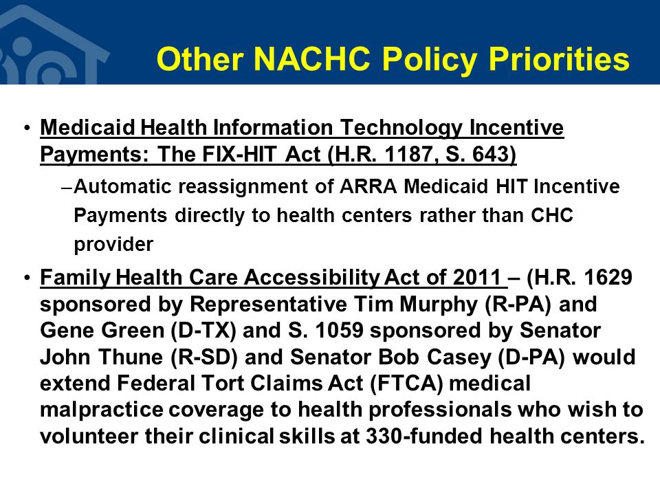 Other NACHC Policy Priorities Medicaid Health Information Technology Incentive Payments: The FIX-HIT Act (H.R.