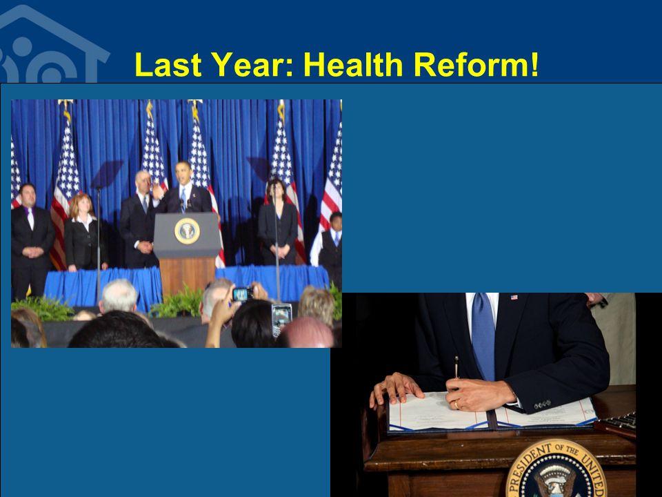 Last Year: Health Reform!