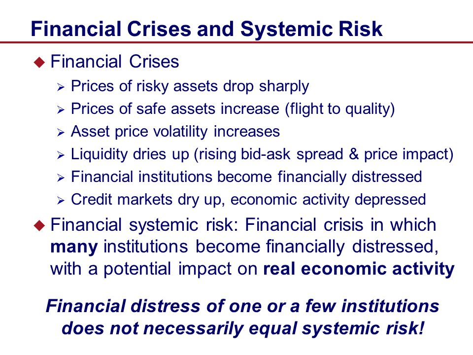 Too Big to Fail & Too Interconnected to Fail  Institutions that pose significant systemic risk are viewed as Too Big to Fail -- e.g., failure would cause ripple effects throughout the economy due to the sheer size of the enterprises  Too Interconnected to Fail -- Firms with multiple counterparty relationships could trigger a cascading chain of failures – domino effect