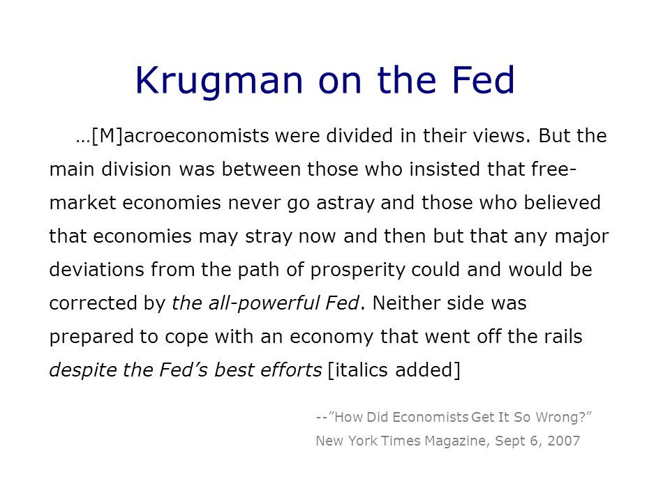 Krugman on the Fed …[M]acroeconomists were divided in their views.