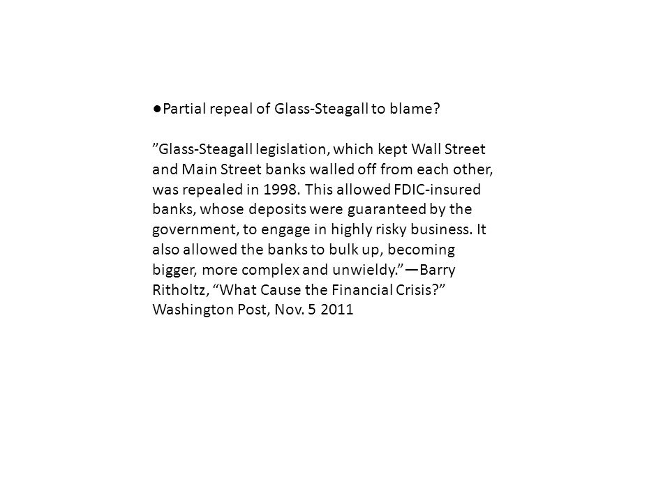 ●Partial repeal of Glass-Steagall to blame.