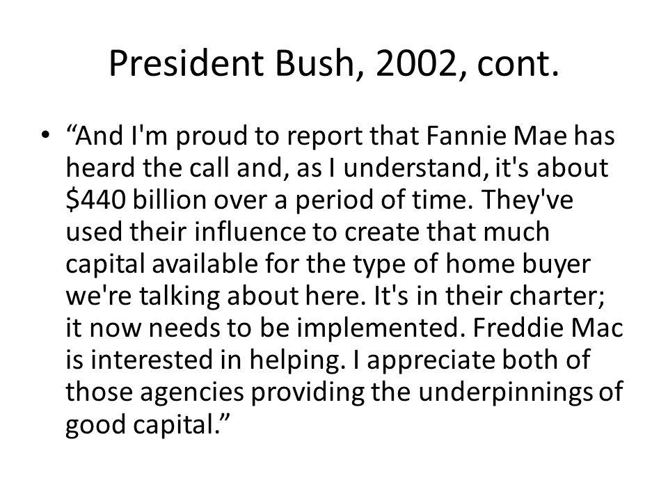 President Bush, 2002, cont.