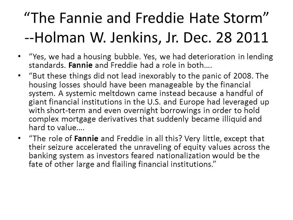 The Fannie and Freddie Hate Storm --Holman W.Jenkins, Jr.